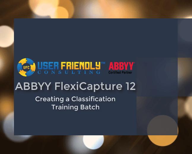 ABBYY FlexiCapture 12- Creating a Classification Training Batch