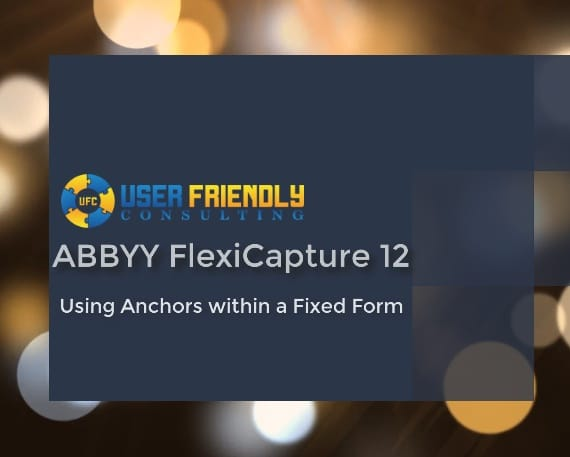 Thumbnail for ABBYY FlexiCapture - Using Anchors within a Fixed Form video