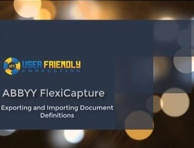 Thumbnail for ABBYY FlexiCapture - Export and Import Document Definitions video