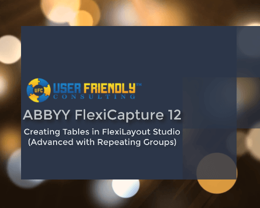Thumbnail for ABBYY FlexiCapture 12- Creating Tables in FlexiLayout Studio (Advanced) video